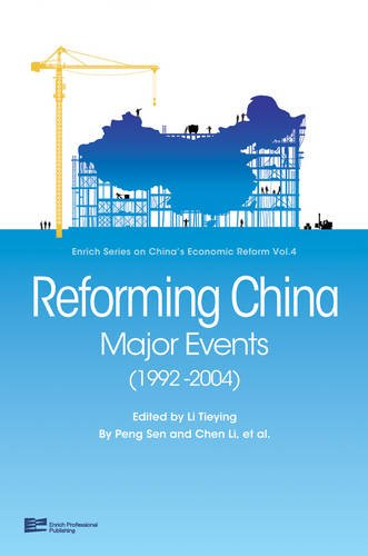 Reforming China: Major Events (1992-2004) (Enrich Series on China's Economic Reform)