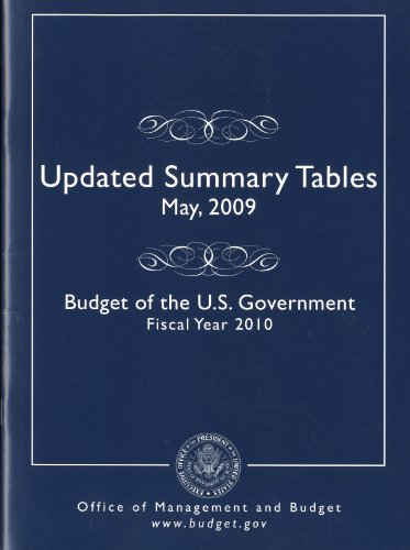 Updated Summary Tables: Budget of the U.S. Government, Fiscal Year 2010 (Budget of the United States Government (Fy=fiscal Year))