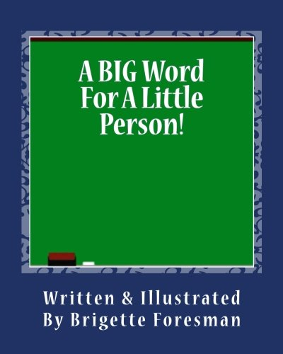 A BIG Word For A Little Person! (Tattle-Tell-Me-All Children's Book Series 4)