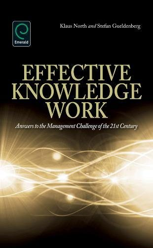 Effective Knowledge Work: Answers to the Management Challenge of the 21st Century