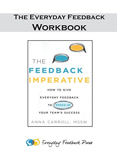 Everyday Feedback - The Workbook: How to Use the Everyday Feedback Method with Your Team