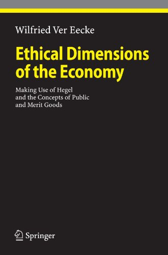 Ethical Dimensions of the Economy: Making Use of Hegel and the Concepts of Public and Merit Goods (Ethical Economy)