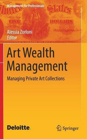 Art Wealth Management: Managing Private Art Collections (Management for Professionals)