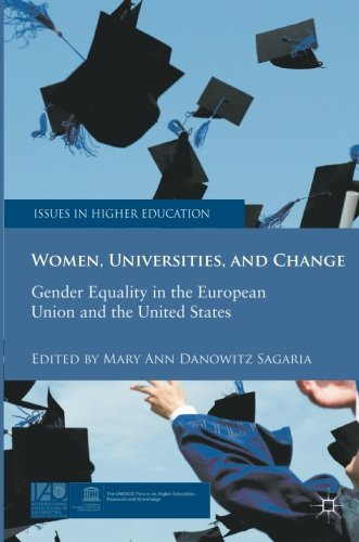Women, Universities, and Change: Gender Equality in the European Union and the United States (Issues in Higher Education)