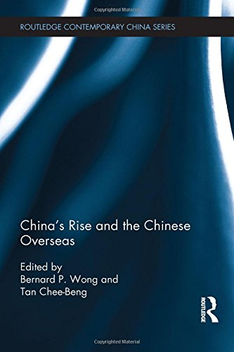 China's Rise and the Chinese Overseas (Routledge Contemporary China Series)