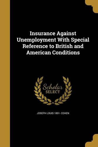 Insurance against unemployment with special reference to British and American conditions
