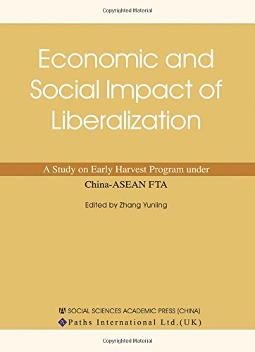 Economic and Social Impact of Liberalization: A Study on Early Harvest Program under China-ASEAN FTA (The Impact of Change in Modern China)