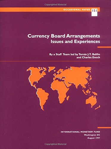 Currency Board Arrangements: Issues and Experiences (Occasional Paper (Intl Monetary Fund))