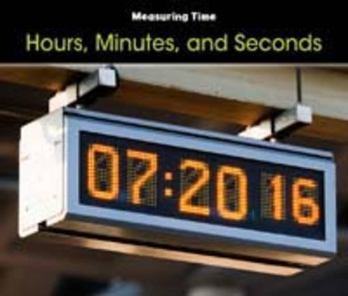 Hours, Minutes, and Seconds (Measuring Time)
