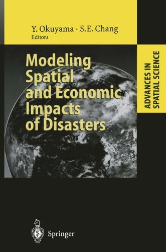 Modeling Spatial and Economic Impacts of Disasters (Advances in Spatial Science)