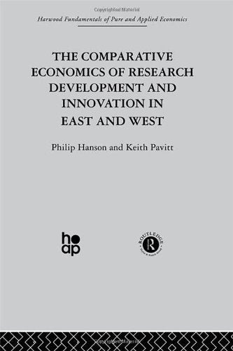 Comparative Economics of Research Development and Innovation in East and West: A Survey (Fundamentals of Pure and Applied Economics)