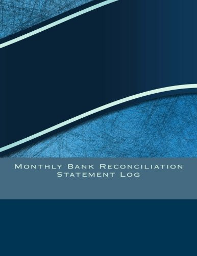 Monthly Bank Reconciliation Statement Log (Accounting Journals) (Volume 5)