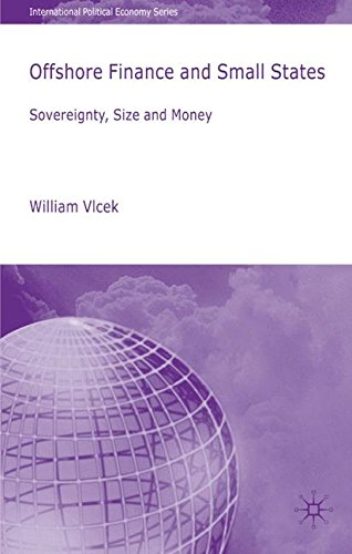 Offshore Finance and Small States: Sovereignty, Size and Money (International Political Economy Series)