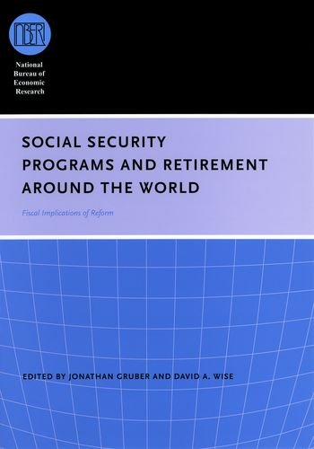 Social Security Programs and Retirement around the World: Fiscal Implications of Reform (National Bureau of Economic Research Conference Report)