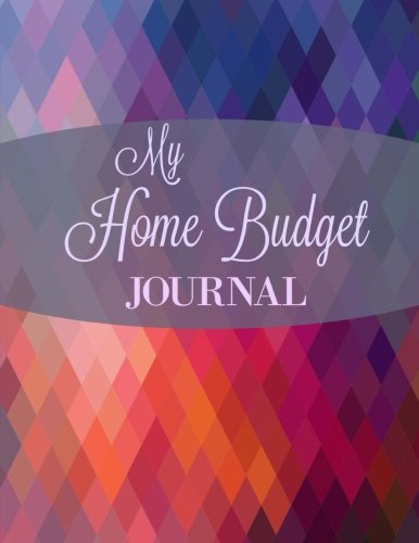 My Home Budget Journal (Extra Large Weekly Bill Planner with Note Pages and Goal Sheets) (Volume 8)