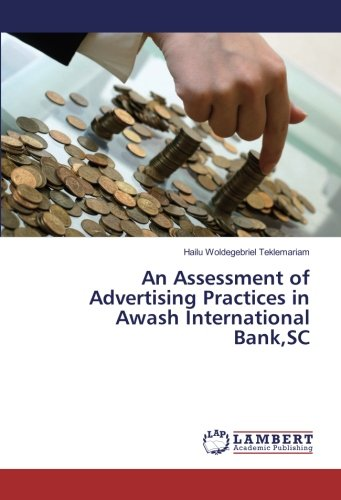 An Assessment of Advertising Practices in Awash International Bank,SC
