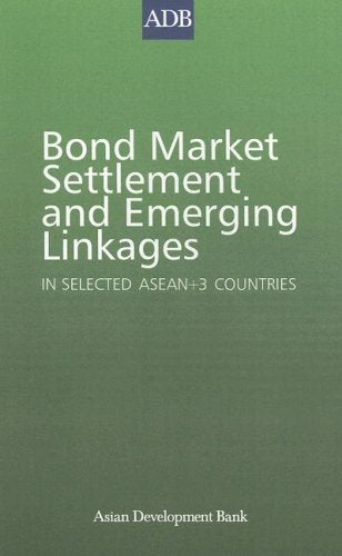 Bond Market Settlement and Emerging Linkages: In Selected ASEAN+3 Countries