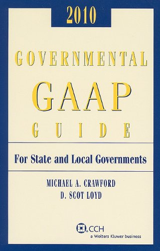 Governmental GAAP Guide, 2010 (Governmental GAAP Guide for State and Local Governments)
