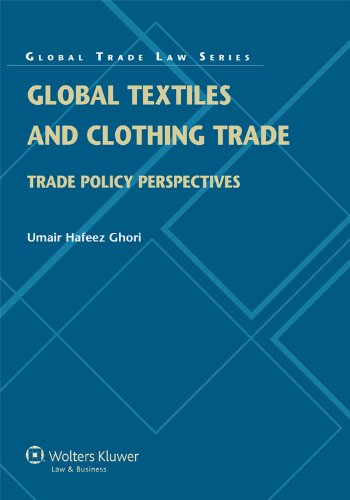 Global Textiles and Clothing Trade: Trade Policy Perspectives (Global Trade Law Series)