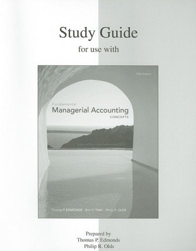 Study Guide to accompany Fundamental Managerial Accounting Concepts