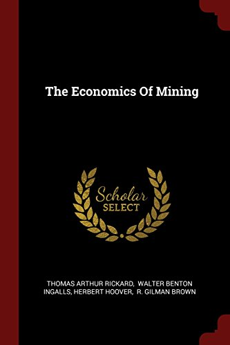 The Economics of Mining (Classic Reprint)