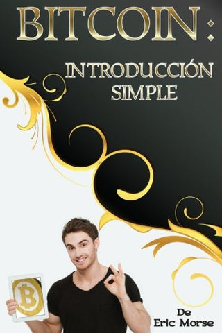 Bitcoin: Introducción simple (Spanish Edition)