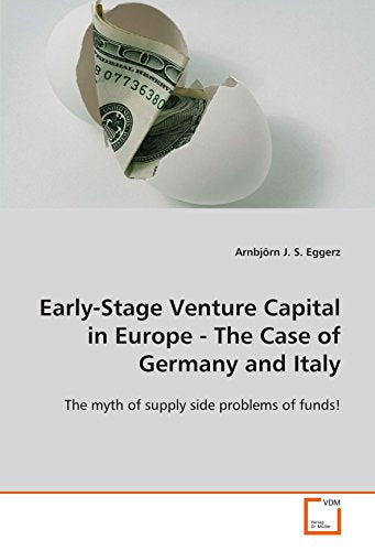 Early-Stage Venture Capital in Europe - The Case of Germany and Italy: The myth of supply side problems of funds!