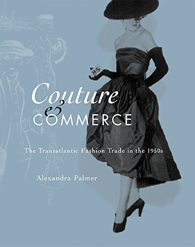 Couture and Commerce: The Transatlantic Fashion Trade in the 1950s