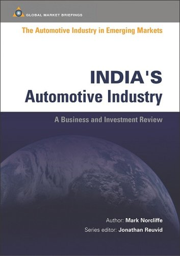 India's Automotive Industry (Automotive Industry in Emerging Markets S.)