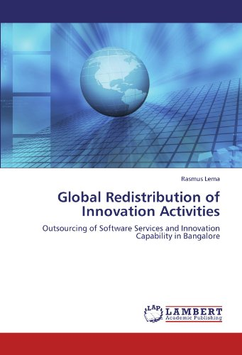 Global Redistribution of Innovation Activities: Outsourcing of Software Services and Innovation Capability in Bangalore