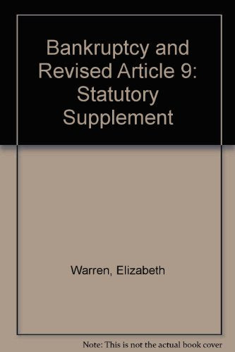 Bankruptcy and Revised Article 9: Statutory Supplement