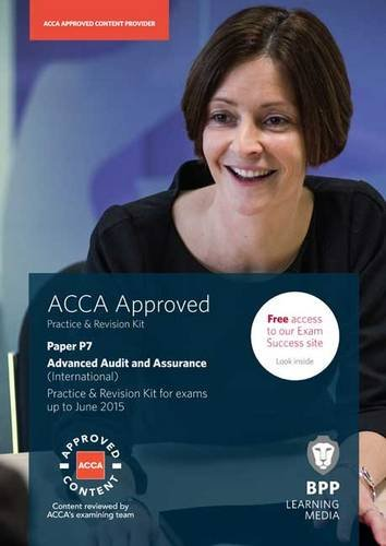 ACCA P7 Advanced Audit and Assurance (International): Practice and Revision Kit