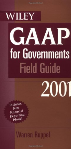 GAAP For Governments Field Guide 2001-2002 Including GASB 34: New GASB Reporting Model