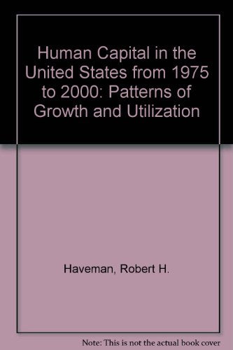 Human Capital in the United States from 1975 to 2000: Patterns of Growth and Utilization
