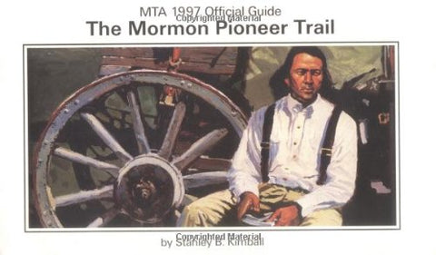 Mormon Pioneer Trail, The: MTA 1997 Official Guide