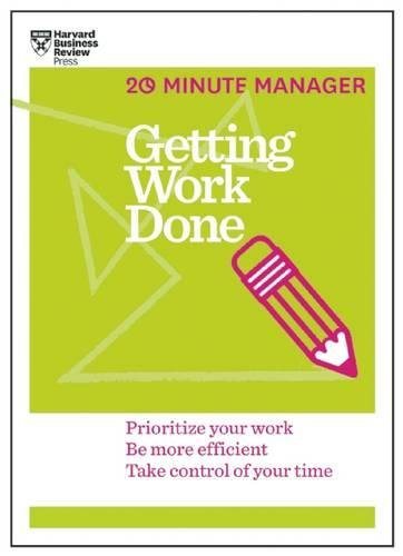Getting Work Done (HBR 20-Minute Manager Series)