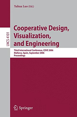 Cooperative Design, Visualization, and Engineering: Third International Conference, CDVE 2006, Mallorca, Spain, September 17-20, 2006, Proceedings