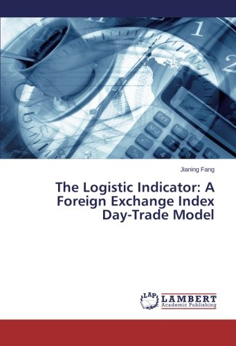 The Logistic Indicator: A Foreign Exchange Index Day-Trade Model