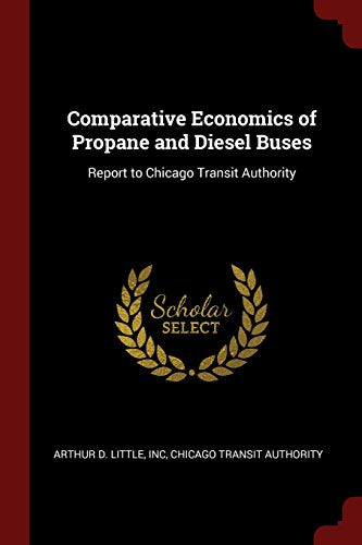 Comparative economics of propane and diesel buses : report to Chicago Transit Authority