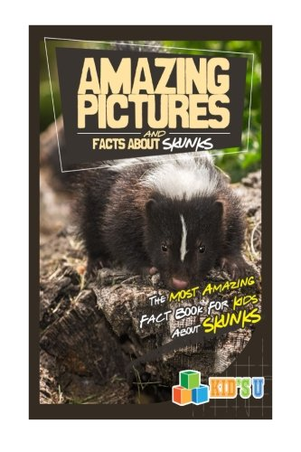 Amazing Pictures and Facts About Skunks: The Most Amazing Fact Book for Kids About Skunks
