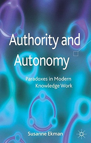 Authority and Autonomy: Paradoxes in Modern Knowledge Work