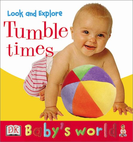 Baby's World: Look and Explore: Tumble Times! (Board Book)