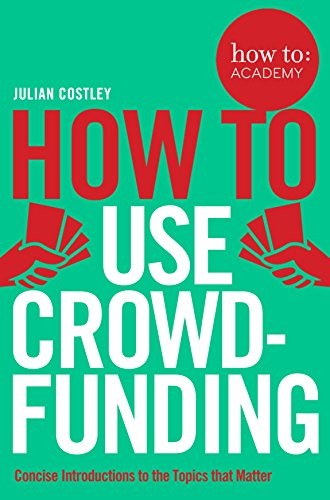 How to Use Crowdfunding (How To: Academy)