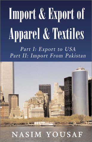 Import & Export of Apparel & Textiles: Export to the Us/Import from Pakistan