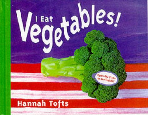 I Eat Vegetables! (Things I Eat series)