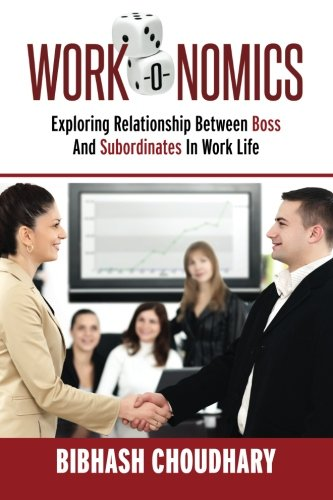 Work-O-Nomics: Exploring relationship between boss and subordinate in work life