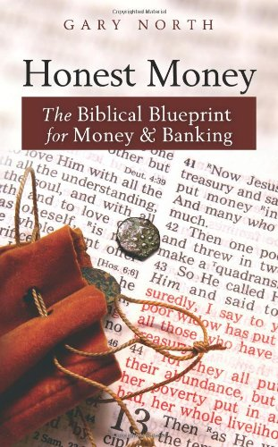 Honest Money (Large Print Edition): The Biblical Blueprint for Money and Banking