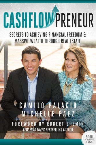 CashflowPreneur: Secrets to Achieving Financial Freedom & Massive Wealth Through Real Estate