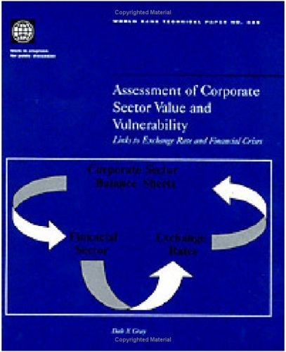 Assessment of Corporate Sector Value and Vulnerability: Links to Exchange Rate and Financial Crises (World Bank Technical Papers)