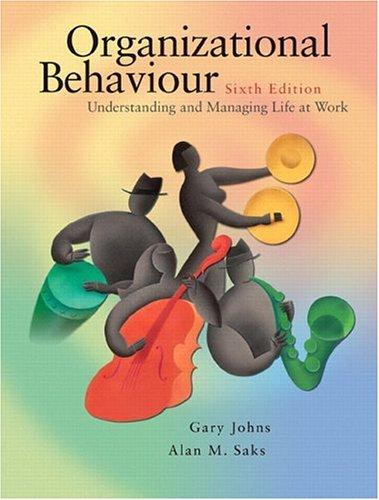 Organizational Behaviour: Understanding and Managing Life at Work (6th Edition)